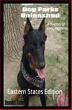 Dog Parks Unleashed, Deanna L. Taber, 1449988342