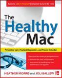 The Healthy Mac, Joli Ballew and Heather Morris, 007179834X