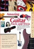 Amazing Guitar Facts and Trivia, Quarto Publishing, 0785828346