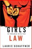 Girls in Trouble with the Law, Schaffner, Laurie, 0813538343