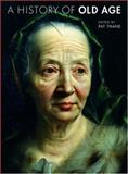 A History of Old Age, , 0892368349
