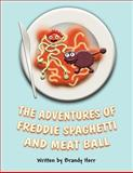 The Adventures of Freddie Spaghetti and Meat Ball, Brandy Herr, 1462678343