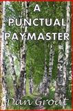 A Punctual Paymaster, Dan Groat, 1481248340