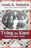 Tying the Knot (Kansas Quilter), Linda Hubalek, 1484148347