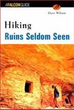 Hiking Ruins Seldom Seen, Dave Wilson, 1560448342