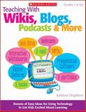 Teaching with Wikis, Blogs, Podcasts and More, Kathleen Fitzgibbon, 0545168341