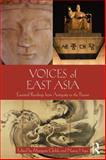 Voices of East Asia : Readings and Images from China, Japan, and Korea, Margaret Childs, Nancy Hope, 0765638347