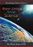 Power Living Through Science, Brian Keen, 1450238343