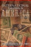 International Taxation in America, 2012 Edition, MBT, Brian, Brian Dooley, CPA, MBT, 1466248343