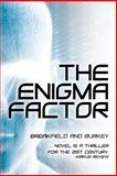 The Enigma Factor, Charles V. Breakfield and Roxanne E. Burkey, 149274834X
