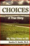 Choices, Sandra Smith, 1497318343
