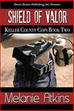 Shield of Valor, Atkins, Melanie, Jr., 1612528341