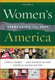 Women's America, Volume 2 : Refocusing the Past, De Hart, Jane Sherron and Dayton, Cornelia Hughes, 0195388348