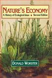 Nature's Economy : A History of Ecological Ideas, Worster, Donald, 0521468345