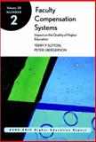 Faculty Compensation Systems : Impact on the Quality of Higher Education, Sutton, Terry P. and AEHE Staff, 0787958344