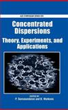 Concentrated Dispersions : Theory, Experiments, and Applications, , 0841238340