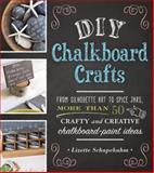 Diy Chalkboard Crafts, Lizette Schapekahm, 1440568340