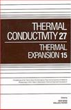 Thermal Conductivity 27/Thermal Expansion 15 : Proceedings of the 26th International Thermal Conductivity Conference and 15th International Thermal Expansion Symposium, Hsin Wang, Wallace Porter, 1932078347