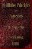 Distillation Principles and Processes, Sydney Young, 1933998342