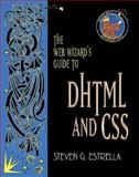 The Web Wizard's Guide to DHTML and CSS, Estrella, Steven, 0201758342