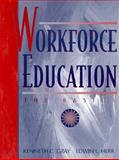 Workforce Education : The Basics, Gray, Kenneth C. and Herr, Edwin L., 0205198341