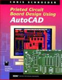 PCB Design Using AutoCAD, Schroeder, Chris, 0750698349