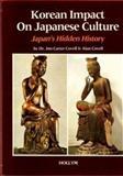 Korean Impact on Japanese Culture, Jon C. Covell and Alan Covell, 0930878345