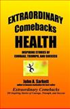 Extraordinary Comebacks HEALTH, John Sarkett, 1478348348