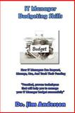 IT Manager Budgeting Skills, James Anderson, 1492898341