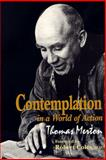 Contemplation in a World of Action, Thomas Merton, 0268008345