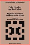 Algebraic Structures and Operator Calculus : Representations of Lie Groups, Feinsilver, Philip, 0792338340