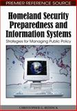 Homeland Security Preparedness and Information Systems : Strategies for Managing Public Policy, Christopher G. Reddick, 1605668346