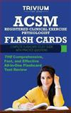 ACSM Registered Clinical Exercise Physiologist Flash Cards : Complete Flash Card Study Guide with Practice Test Questions, Trivium Test Prep, 1940978343