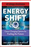 Energy Shift : Game-Changing Options for Fueling the Future, Spiegel, Eric and Shelton, Bert, 0071508341