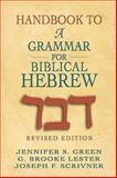 Handbook to a Grammar for Biblical Hebrew, Jennifer Green, 0687008344