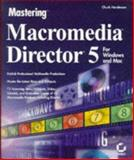 Mastering Macromedia Director 5, Henderson, Chuck, 0782118348