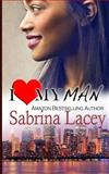 I Love My Man, Sabrina Lacey, 149539834X