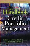 The Handbook of Credit Portfolio Management, Gregoriou, Greg N. and Hoppe, Christian, 0071598340