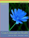 Core Concepts in Health, Paul M. Insel and Walton T. Roth, 0073028347