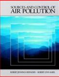 Sources and Control of Air Pollution : Engineering Principles, Heinsohn, R. J. and Kabel, R. L., 0136248349