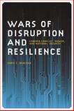 Wars of Disruption and Resilience : Cybered Conflict, Power, and National Security, Demchak, Chris C., 0820338346