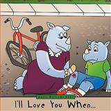 I'll Love You When..., Danit Williams Kent, 1452028346