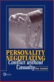 Personality Negotiating : Conflict Without Casualty, Anastasi, Tom, 0072338342