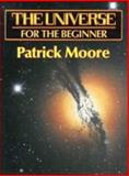 The Universe for the Beginner, Moore, Patrick, 0521418348
