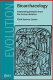 Bioarchaeology : Interpreting Behavior from the Human Skeleton, Larsen, Clark Spencer, 0521658349