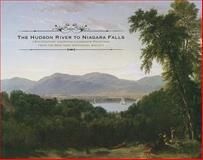The Hudson River to Niagara Falls, Samuel Dorsky Museum of Art Staff, 0615258344