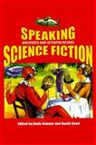Speaking Science Fiction : Dialogues and Interpretations, , 0853238340
