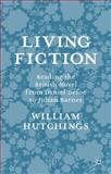 Living Fiction : Reading the British Novel from Daniel Defoe to Julian Barnes, Hutchings, William, 1137298340