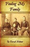Finding My Family, David Holmer, 1456078348