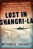 Lost in Shangri-La, Mitchell Zuckoff, 0061988340